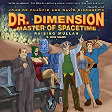 Raising Mullah: Dr. Dimension Master of Spacetime Audiobook by S. Ron Mars Narrated by Fred Wolinsky