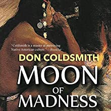 Moon of Madness (       UNABRIDGED) by Don Coldsmith Narrated by Bob Rundell