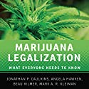 Marijuana Legalization: What Everyone Needs to Know  (       UNABRIDGED) by Mark A. R. Kleiman, Jonathan P. Caulkins, Angela Hawken, Beau Kilmer Narrated by Steven Menasche