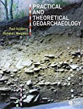 img - for Practical and Theoretical Geoarchaeology 1st edition by Goldberg, Paul, Macphail, Richard I. (2006) Paperback book / textbook / text book