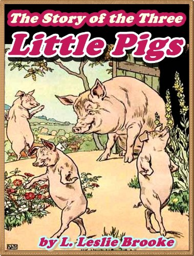 THE STORY OF THE THREE LITTLE PIGS: Picture Books for Kids :(A Beautiful Illustrated Children's Picture Book by age 3-7; Perfect Bedtime Story)(Annotated & Free Audio-Book Link)
