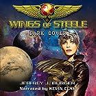 Wings of Steele: Dark Cover, Book 4 Hörbuch von Jeffrey J Burger Gesprochen von: Kevin Clay