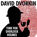 Time for Sherlock Holmes Audiobook by David Dvorkin Narrated by Derek Perkins