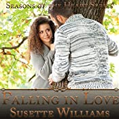 Falling in Love: Seasons of the Heart, Book 1 | Susette Williams