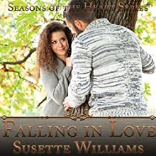 Falling in Love: Seasons of the Heart, Book 1 Audiobook by Susette Williams Narrated by Allyson Voller