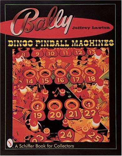 Bally Bingo Pinball Machines (Schiffer Book for Collectors)