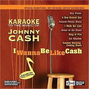 Karaoke Music of Johnny Cash: I Wanna Be Like Cash