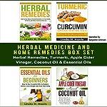 Herbal Medicine and Home Remedies Box Set: Herbal Remedies, Turmeric, Apple Cider Vinegar, Coconut Oil & Essential Oils | Linda Harris,Amanda Hopkins