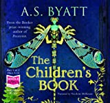 A S Byatt The Children's Book (unabridged audiobook)