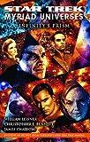 Christopher L. Bennett Infinity's Prism: Myriad Universes Bk. 1 (Star Trek)