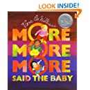 """""""More More More,"""" Said the Baby (A Caldecott Honor book)"""
