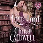 To Love a Lord | Christi Caldwell