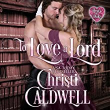 To Love a Lord Audiobook by Christi Caldwell Narrated by Tim Campbell