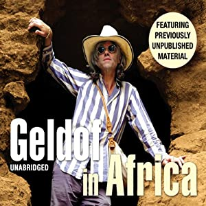 Geldof in Africa Audiobook