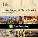 Native Peoples of North America Vortrag von  The Great Courses Gesprochen von: Professor Daniel M. Cobb