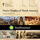 Native Peoples of North America Vortrag von  The Great Courses Gesprochen von: Professor Daniel M. Cobb