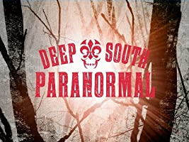 Deep South Paranormal Season 1 [HD]