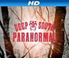 Deep South Paranormal [HD]: Dead On The Bayou [HD]