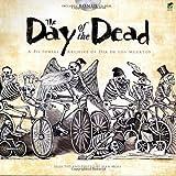 Day of the Dead: A Pictorial Archive of Dia de Los Muertos