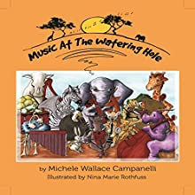 Music at the Watering Hole (       UNABRIDGED) by Michele Wallace Campanelli Narrated by Ali Womack
