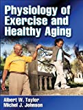img - for Physiology of Exercise and Healthy Aging book / textbook / text book