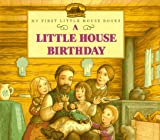 A Little House Birthday (0060259280) by Wilder, Laura Ingalls