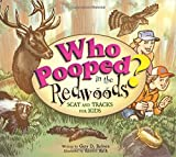 img - for Who Pooped in the Redwoods? : Scat and Tracks for Kids (Who Pooped in the Park?) book / textbook / text book