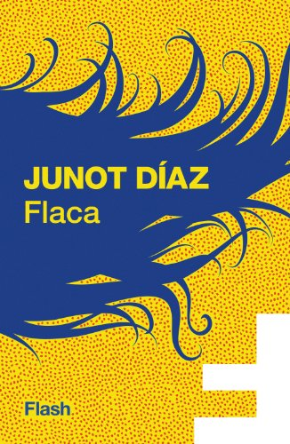 Junot Diaz - Flaca (Flash)