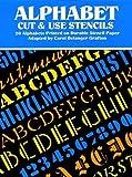 Alphabet Cut & Use Stencils: 20 Alphabets Printed on Durable Stencil Paper (Cut & Use Stencil Alphabet) (048624623X) by Grafton, Carol Belanger