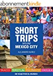 Short trips around Mexico City: How t...