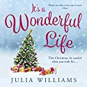 It's a Wonderful Life Hörbuch von Julia Williams Gesprochen von: Debra Michaels