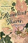 Marvellous Thieves: Secret Authors of...