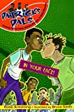 img - for Patrick's Pals #2: In Your Face! book / textbook / text book