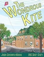 The Wondrous Kite (Jason Sandberg eBooks 99 Cent Short Story Book 3)