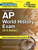 img - for Cracking the AP World History Exam, 2015 Edition (College Test Preparation) book / textbook / text book