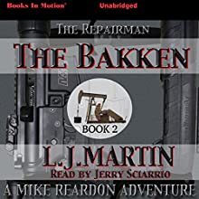 The Bakken: The Repairman, Book 2 (       UNABRIDGED) by L. J. Martin Narrated by Jerry Sciarrio