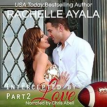 Intercepted by Love: Part Two: The Quarterback's Heart, Book 2 | Livre audio Auteur(s) : Rachelle Ayala Narrateur(s) : Chris Abell