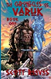 The Chronicles of Varuk: Book One (1463750528) by Reeves, Scott