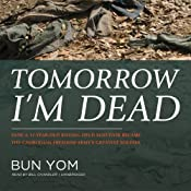 Tomorrow I'm Dead: How a 17-Year-Old Killing Field Survivor Became the Cambodian Freedom Army's Greatest Soldier | [Bun Yom]