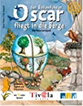 Oscar fliegt in die Berge [Download]