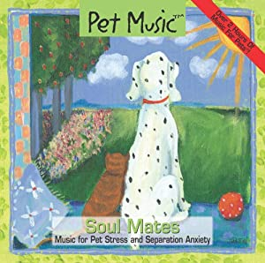 Pet Music: Soul Mates. Music for Pet stress and separation anxiety from Pet Music