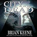 City of the Dead Audiobook by Brian Keene Narrated by Peter Delloro