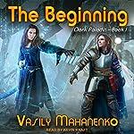 The Beginning: Dark Paladin Series, Book 1 | Vasily Mahanenko