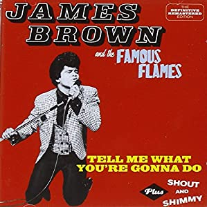 Tell Me What You're Gonna Do / Shout & Shimmy