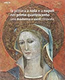 img - for La pittura a Nola e a Napoli nel primo Quattrocento. Una Madonna e santi ritrovata book / textbook / text book