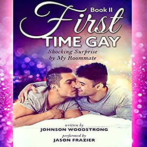 First Time Gay: Shocking Surprise by My Roommate Audiobook