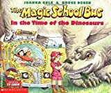 img - for By Joanna Cole The Magic School Bus in the Time of the Dinosaurs book / textbook / text book