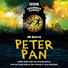 Peter Pan (BBC Children's Classics) Performance by J.M. Barrie Narrated by  Dramatisation