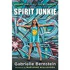 Spirit Junkie: A Radical Road to Self-Love and Miracles Hörbuch von Gabrielle Bernstein Gesprochen von: Gabrielle Bernstein