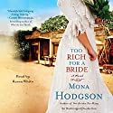 Too Rich for a Bride: A Novel Audiobook by Mona Hodgson Narrated by Karen White